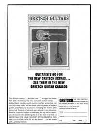 Gretsch Guitars - Guitarists go for the new Gretsch extras... See them in the new Gretsch guitar catalog