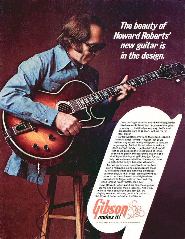 Gibson advertisement (1974) The beauty of Howard Roberts new guitar is in the design