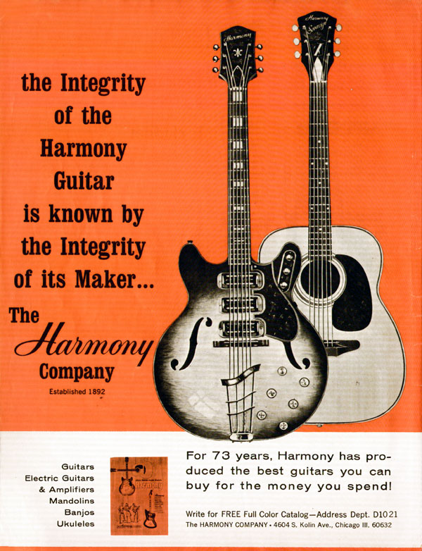 Harmony advertisement (1965) The integrity of the Harmony guitar is known by the integrity of its maker