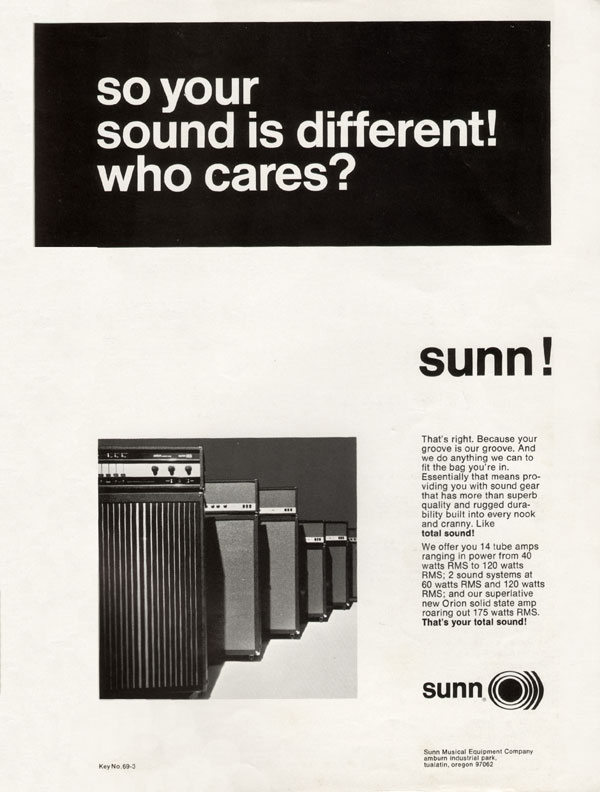 Sunn advertisement (1969) So Your Sound Is Different! Who Cares? Sunn